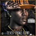 Burga - Never Broke Again mixtape cover art