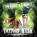 C White & Rio WRNR - Tattoos And Kush mixtape cover art