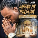Casino Mel - Casino My Religion mixtape cover art