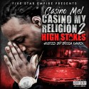 Casino Mel - Casino My Religion 2 (High Stakes) mixtape cover art