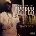 CBM Lil Daddy - Deeper Than Trap mixtape cover art
