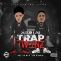 Chase Kash & Laylo - Trap Twinz mixtape cover art