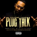 Colonel Loud - Plug Talk mixtape cover art