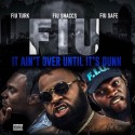 FIU - It Ain't Over Until It's Dunn mixtape cover art