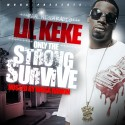 Lil Keke - Only the Strong Survive mixtape cover art