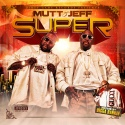 Mutt & Jeff - Super mixtape cover art