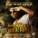 Pac Man Simp - Say Goodbye To The Nice Guy mixtape cover art