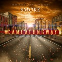 Smoke - #CameALongWay mixtape cover art