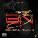 T-Row - Breaking News III mixtape cover art