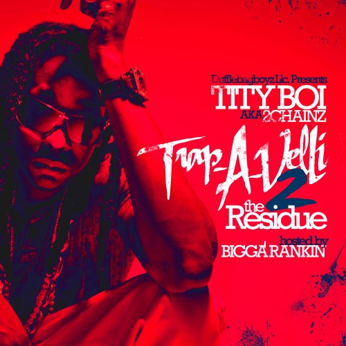 Tity Boi & Bigga Rankin – Trap-A-Velli 2 (The Residue) (Mixtape)