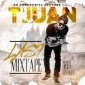 T'juan - The Last Mixtape mixtape cover art