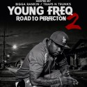 Young Freq - Road To Perfection 2 mixtape cover art
