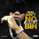Plies - Ain't No Bih mixtape cover art