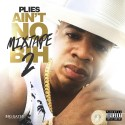Plies - Ain't No Mixtape Bih 2 mixtape cover art