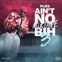 Plies - Ain't No Mixtape Bih 3 mixtape cover art