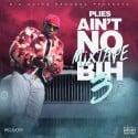 Plies - Ain't No Mixtape Bih 3 mixtape cover art