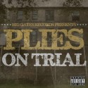 Plies - On Trial mixtape cover art