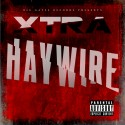 Xtra - Haywire mixtape cover art