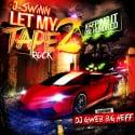 J-Swinn - Let My Tape Rock 2 mixtape cover art