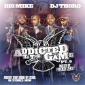 Addicted To The Game, Part 6 (Hosted by Freekey Zekey) mixtape cover art