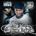 Am I My Brother's Keeper? Southside Edition (50 Cent & Lloyd Banks) mixtape cover art