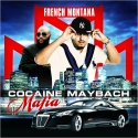 Cocaine Maybach Mafia (French Montana) mixtape cover art