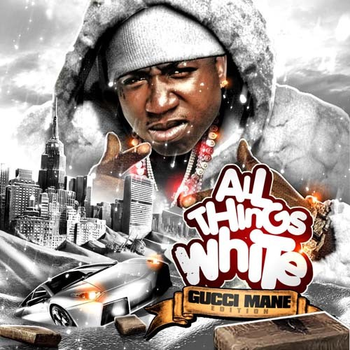 Gucci Mane - All Things White Mixtape