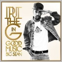 I Put The G In GOOD Music (Big Sean) mixtape cover art
