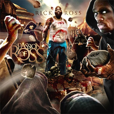 Rick Ross - The Passion Of Ross Mixtape