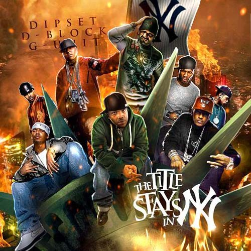 The Title Stays In NY (Dipset, D-Block & G-Unit) Mixtape