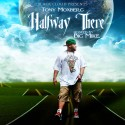 Tony Moxberg - Halfway There mixtape cover art
