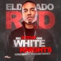 Eldorado Red - White Knights (Cosa Nostra Bang Get Money) mixtape cover art