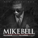 Mike Bell - Millionaire Dreams, Billionaire Actions mixtape cover art