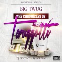 Big Twug - The Chronicles Of Twuggotti mixtape cover art