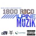 1800 Rico - Alpine Muzik mixtape cover art