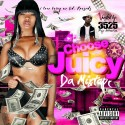 Juicy Badass - Choose Juicy mixtape cover art