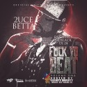 2uce Betta - F*ck Yo Beat mixtape cover art