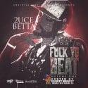 2uce Betta - F*ck Yo Beat mixtape cover art