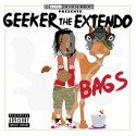 Bags - Geeker (The Extendo) mixtape cover art