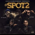 Spotlife Movement - #Spot2 mixtape cover art