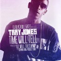 Tray Jones - Time Will Tell mixtape cover art
