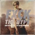 Uno Hype - Fxck The Hype mixtape cover art