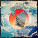 Kiruma - How Did We Get Here mixtape cover art