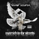 Young Scooter - Married To The Streets mixtape cover art
