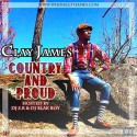 Clay James - Country And Proud mixtape cover art
