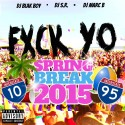F*ck Your Spring Break 2015 mixtape cover art