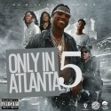 Only In Atlanta 5 mixtape cover art