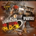 Strictly 4 Da Block 2 (Hosted By Bankroll Fresh) mixtape cover art