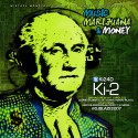 Ki-2 - Music, Marijuana & Money mixtape cover art