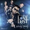 Love Vs. Lust 3 (Hosted By Pretty Ricky) mixtape cover art